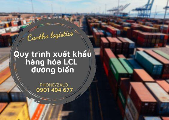 Quy trình xuất khẩu hàng hóa LCL đường biển