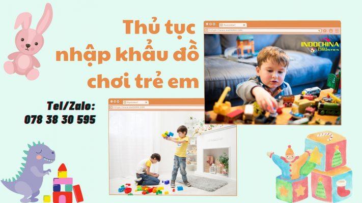 Thủ tục nhập khẩu đồ chơi trẻ em từ nước ngoài về Việt Nam