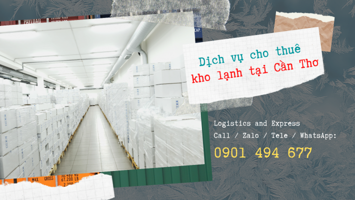 Dịch vụ cho thuê kho lạnh tại Cần Thơ | Hệ thống kho bãi chuyên nghiệp, sạch sẽ