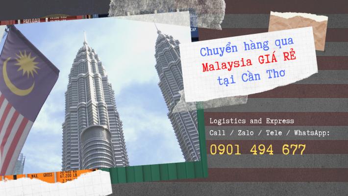 Chuyển hàng qua Malaysia GIÁ RẺ tại Cần Thơ | Giảm ngay 100k khi gửi hàng trực tiếp